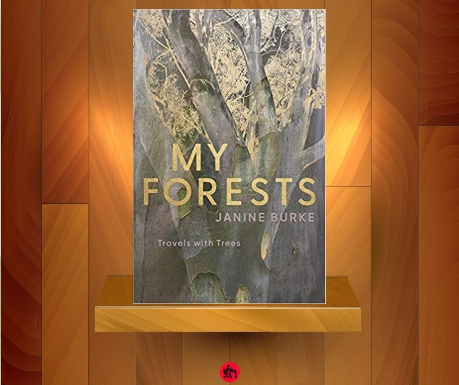 Janine Burke My Forests